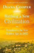 Birthing a New Civilization