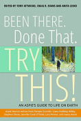 Been There. Done That. Try This!