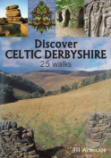 Discover Celtic Derbyshire