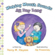 Making Mouth Sounds All Day Long