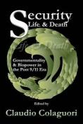 Security, Life, & Death