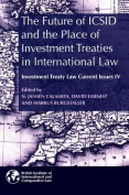 The Future of ICSID and the Place of Investment Treaties in International Law