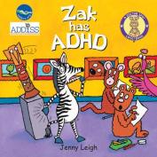 Zak Has ADHD