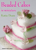 Beaded Cakes: In Miniature