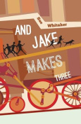 And Jake Makes Three