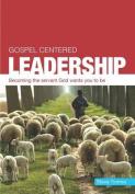 Gospel Centered Leadership