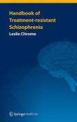 Handbook of Treatment-resistant Schizophrenia