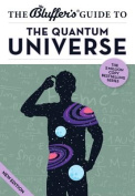 The Bluffer's Guide to the Quantum Universe