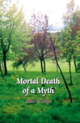 Mortal Death of a Myth