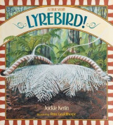 Lyrebird!: A True Story