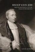 Bishop John Jebb and the Nineteenth-Century Anglican Renaissance