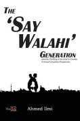 The 'Say Walahi' Generation