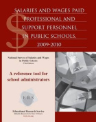 Salaries and Wages Paid Professional and Support Personnel in Public Schools, 2009-2010