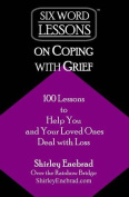 Six-Word Lessons on Coping with Grief