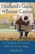 Husband's Guide to Breast Cancer