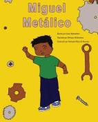 Miguel Metalico [Spanish]