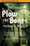 Plow the Bones