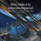 Max Viaja a La Estacion Espacial [Spanish]
