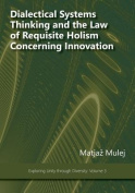 Dialectical Systems Thinking and the Law of Requisite Holism Concerning Innovation