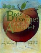 Birds I've Met Through the Alphabet