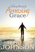 The Deep Reach of Amazing Grace