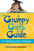 The Grumpy Girl's Guide to Getting Into College