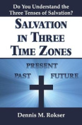 Salvation in Three Time Zones