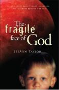 The Fragile Face of God