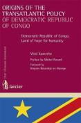 Origins of the Transatlantic Policy of Democratic Republic of Congo