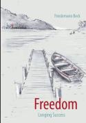 Freedom Longing Success