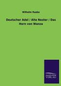 Deutscher Adel / Alte Nester / Das Horn Von Wanza [GER]