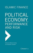 Islamic Finance. Political Economy, Performance and Risk