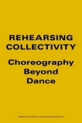 Rehearsing Collectivity