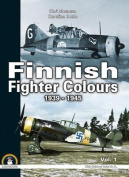 Finnish Fighter Colours 1939-1945. Volume 1