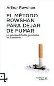 El Metodo Rowshan Para Dejar de Fumar [Spanish]