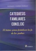 Catequesis Familiares Con El CIC [Spanish]