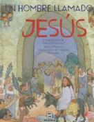 Un Hombre Llamado Jesus [Spanish]