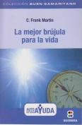 La Mejor Brujula Para La Vida  [Spanish]
