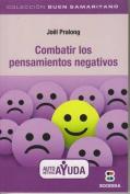 Combatir Los Pensamientos Negativos  [Spanish]