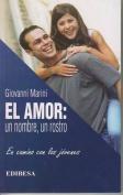 El Amor: Un Nombre, Un Rostro [Spanish]