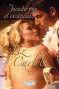 Tocada Por El Escandalo [Spanish]