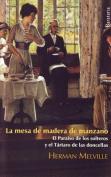 La Mesa de Madera de Manzano / El Paraiso de Los Solteros y El Tartaro de Las Doncellas [Spanish]