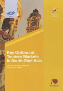 Key Outbound Tourism Markets in South-East Asia Indonesia, Malaysia, Singapore, Thailand, and Vietnam