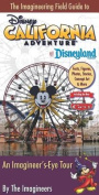The Imagineering Field Guide to Disney California Adventure at Disneyland Resort: An Imagineer's-Eye Tour