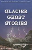 Glacier Ghost Stories