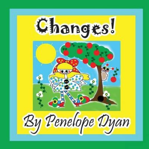 Changes! by Penelope Dyan.