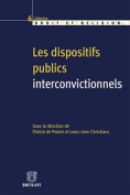 Les Dispositifs Publics Interconvictionnels / Dialogue and Concertation Between Philosophies of Life or Religions
