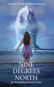 Nine Degrees North