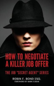 How to Negotiate a Killer Job Offer