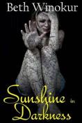 Sunshine in Darkness